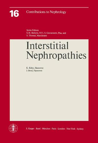 Interstitial Nephropathies: 6th Symposium on Nephrology, Hannover, May 1978. - Contributions to Nephrology 16 (Paperback)