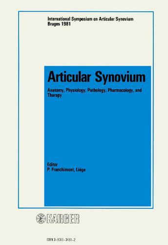 Articular Synovium: Anatomy, Physiology, Pathology, Pharmacology, and Therapy International Symposium, Bruges, October 1981. (Paperback)