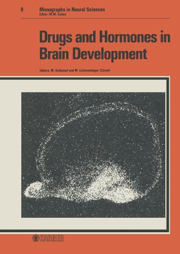 Drugs and Hormones in Brain Development: IBRO Satellite Symposium, Zurich, April 1982: Proceedings. - Frontiers of Neurology and Neuroscience S. 9 (Hardback)