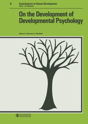 On the Development of Developmental Psychology - Contributions to Human Development 8 (Hardback)