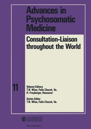 Consultation-Liaison throughout the World - Advances in Psychosomatic Medicine 11 (Hardback)