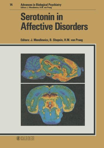 Serotonin in Affective Disorders: Symposium, Vienna, July 1983. - Advances in Biological Psychiatry 14 (Hardback)