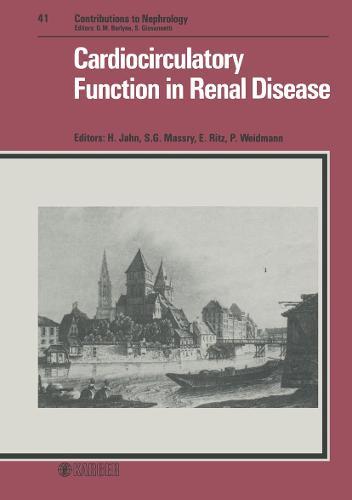 Cardiocirculatory Function in Renal Disease: International Workshop, Strasbourg, September 1983. - Contributions to Nephrology 41 (Hardback)