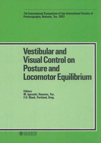 Vestibular and Visual Control on Posture and Locomotor Equilibrium: 7th International Symposium of the International Society of Posturography, Houston, Texas, November/December 1983. (Hardback)