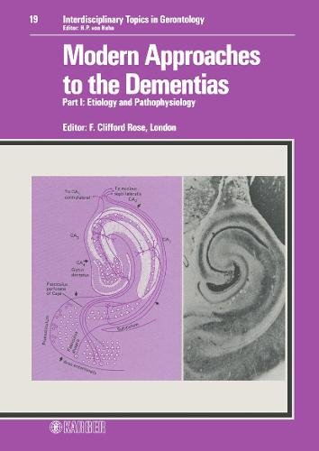 Modern Approaches to the Dementias: Part I: Etiology and Pathophysiology. - Interdisciplinary Topics in Gerontology and Geriatrics 19 (Hardback)