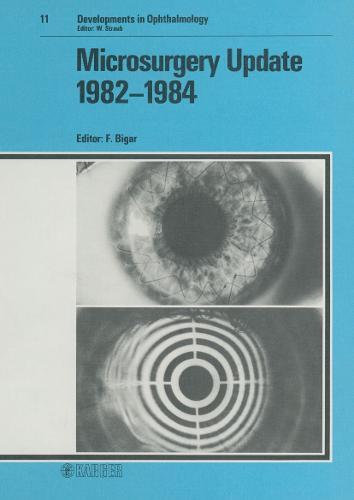 Microsurgery Update 1982-1984 - Developments in Ophthalmology 11 (Hardback)