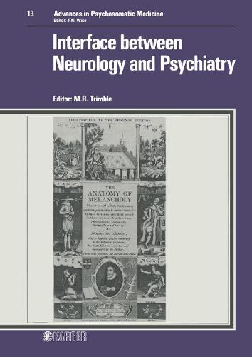 Interface between Neurology and Psychiatry - Advances in Psychosomatic Medicine 13 (Hardback)