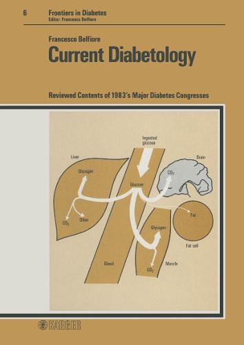 Current Diabetology: Reviewed Contents of 1983's Major Diabetes Congresses. - Frontiers in Diabetes 6 (Hardback)