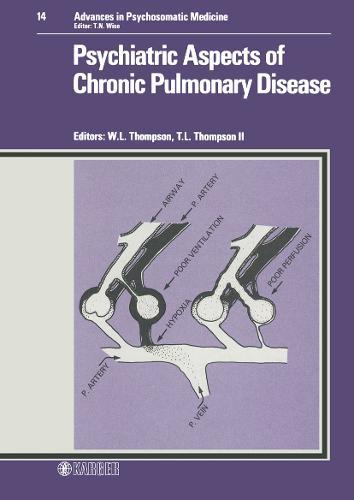 Psychiatric Aspects of Chronic Pulmonary Disease - Advances in Psychosomatic Medicine 14 (Hardback)
