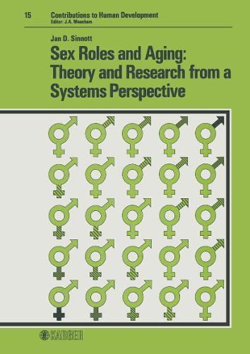 Sex Roles and Aging: Theory and Research from a Systems Perspective - Contributions to Human Development 15 (Hardback)