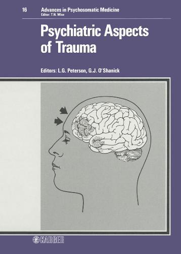 Psychiatric Aspects of Trauma - Advances in Psychosomatic Medicine 16 (Hardback)