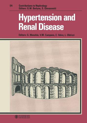Hypertension and Renal Disease: 1st Verona Seminar on Nephrology, Verona, May 1986. - Contributions to Nephrology 54 (Hardback)