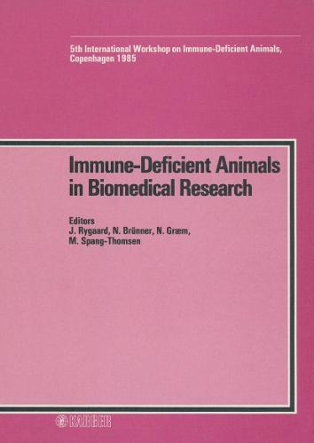 Immune-Deficient Animals in Biomedical Research: 5th International Workshop, Copenhagen, October 1985. (Hardback)