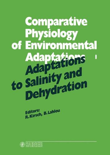 Adaptations to Salinity and Dehydration: 8th Conference of the European Society for Comparative Physiology and Biochemistry (ESCP), Strasbourg, August/September 1986. (Hardback)