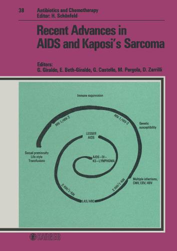 Recent Advances in AIDS and Kaposi's Sarcoma: 2nd International Workshop on AIDS/Kaposi's Sarcoma, Sorrento, June 1986. - Antibiotics and Chemotherapy 38 (Hardback)