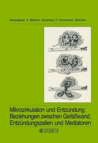 Mikrozirkulation und Entzundung: Beziehungen zwischen Gefasswand, Entzundungszellen und Mediatoren: Berichte des 6. Bodensee-Symposiums uber Mikrozirkulation, aus Anlass der 600-Jahr-Feier der Ruperto Carola in der Universitat Heidelberg, Juni 1986. (Paperback)