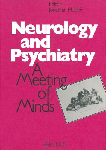 Neurology and Psychiatry: A Meeting of Minds. (Hardback)