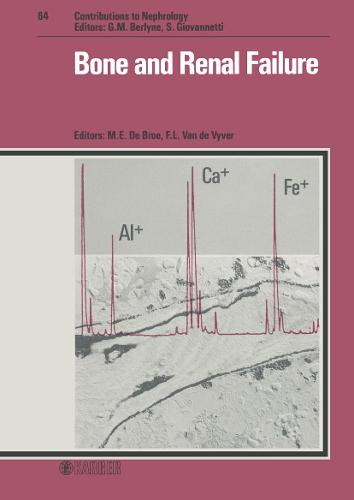 Bone and Renal Failure: International Symposium, Antwerp, November 1986. - Contributions to Nephrology 64 (Hardback)