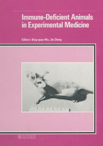 Immune-Deficient Animals in Experimental Medicine: 6th International Workshop on Immune-Deficient Animals in Biomedical Research, Beijing, July 1988. (Hardback)