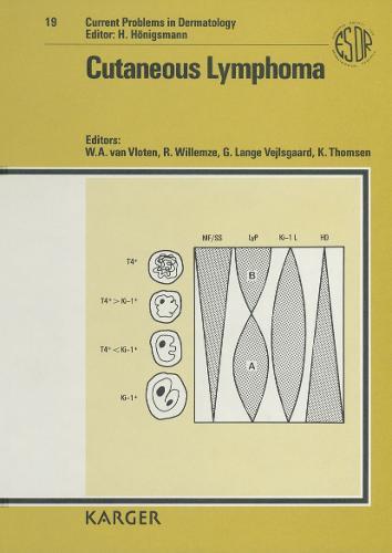 Current Problems in Dermatology: Cutaneous Lymphoma: ESDR-International Symposium, Copenhagen, October 1988 - Current Problems in Dermatology 19 (Hardback)