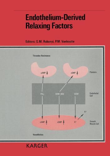 Endothelium-Derived Relaxing Factors: 1st International Symposium on Endothelium-Derived Vasoactive Factors, Philadelphia, May 1989. (Hardback)