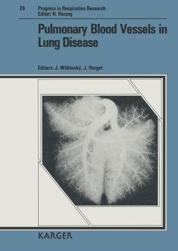 Pulmonary Blood Vessels in Lung Disease: International Symposium on Pulmonary Circulation 5, Prague, July 1989. - Progress in Respiratory Research 26 (Hardback)