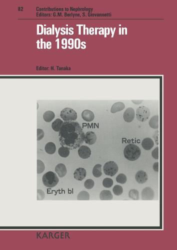 Dialysis Therapy in the 1990's: International Symposium, Osaka, October 1989. - Contributions to Nephrology 82 (Hardback)