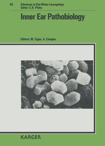 Inner Ear Pathobiology: Symposium, Granada, September 1989. - Advances in Oto-Rhino-Laryngology 45 (Hardback)
