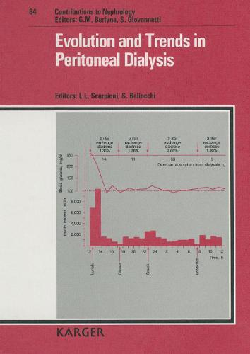 Evolution and Trends in Peritoneal Dialysis: International Meeting, Croara di Gazzola, October 1989. - Contributions to Nephrology 84 (Hardback)