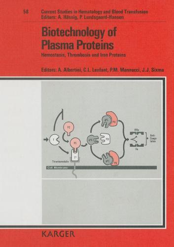 Biotechnology of Plasma Proteins: Haemostasis, Thrombosis and Iron Proteins  International Symposium, Florence, April 1990. - Current Studies in Hematology and Blood Transfusion 58 (Hardback)