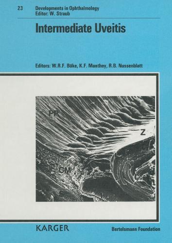 Intermediate Uveitis: International Workshop on Intermediate Uveitis, Gutersloh, July 1990. - Developments in Ophthalmology 23 (Hardback)