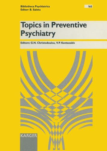 Topics In Preventive Psychiatry - Key Issues in Mental Health 165 (Hardback)