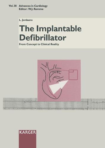 The Implantable Defibrillator: From Concept to Clinical Reality. - Advances in Cardiology 38 (Hardback)