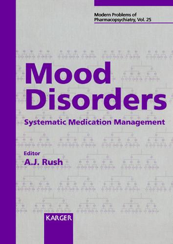 Mood Disorders: Systematic Medication Management. - Modern Trends in Pharmacopsychiatry 25 (Hardback)
