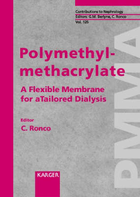 Polymethylmethacrylate: A Flexible Membrane for a Tailored Dialysis. - Contributions to Nephrology 125 (Hardback)