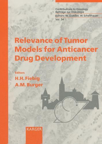 Relevance of Tumor Models for Anticancer Drug Development - Contributions to Oncology 54 (Hardback)