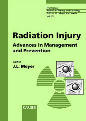 Radiation Injury: Advances in Management and Prevention 32nd San Francisco Cancer Symposium, San Francisco, Calif., March 1997. - Frontiers of Radiation Therapy and Oncology 32 (Hardback)