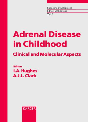 Adrenal Disease in Childhood: Clinical and Molecular Aspects. - Endocrine Development 2 (Hardback)