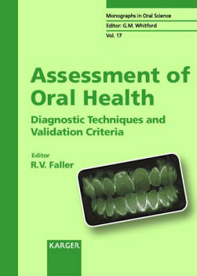 Assessment of Oral Health: Diagnostic Techniques and Validation Criteria. - Monographs in Oral Science 17 (Hardback)