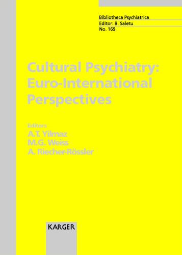 Cultural Psychiatry: Euro-International Perspectives - Key Issues in Mental Health 169 (Hardback)