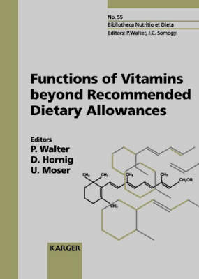 Functions of Vitamins beyond Recommended Dietary Allowances: European Academy of Nutritional Sciences Workshop, Nice, October 1997: Proceedings. - Forum of Nutrition 55 (Hardback)