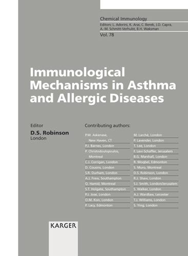 Immunological Mechanisms in Asthma and Allergic Diseases: Symposium held on the occasion of Prof. A. Barry Kay's 60th Birthday and 20th year as Head of Department, London, June 1999. - Chemical Immunology and Allergy 78 (Hardback)