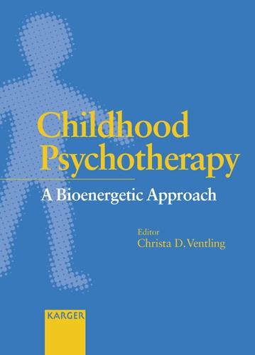 Childhood Psychotherapy: A Bioenergetic Approach. (Hardback)