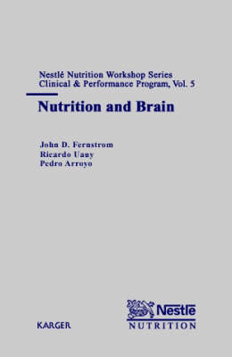 Nutrition and Brain: 5th Nestle Nutrition Workshop, Mexico City, March 2000. - Nestle Nutrition Institute Workshop Series: Clinical & Performance Program 5 (Hardback)