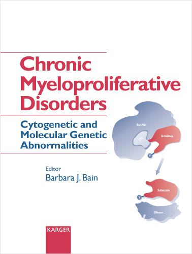 Chronic Myeloproliferative Disorders: Cytogenetic and Molecular Genetic Abnormalities Updated Reprint of: Reviews originally published in Vol. 107, No. 2 (2002) and Vol. 108, No. 2, 3 and 4 (2002): Acta Haemotologica. (Hardback)