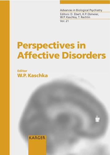 Perspectives in Affective Disorders: International Symposium '25 Years Weissenau Depression Unit', Weissenau, September 2001. - Advances in Biological Psychiatry 21 (Hardback)