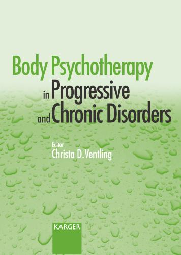 Body Psychotherapy in Progressive and Chronic Disorders (Hardback)