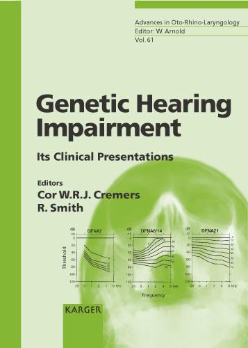 Genetic Hearing Impairment: Its Clinical Presentations. - Advances in Oto-Rhino-Laryngology 61 (Hardback)
