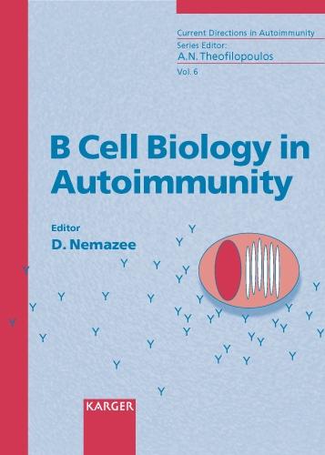 B Cell Biology in Autoimmunity - Current Directions in Autoimmunity 6 (Hardback)