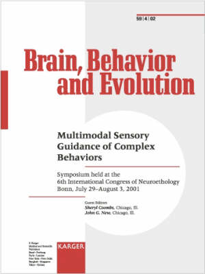 Multimodal Sensory Guidance of Complex Behaviors: Symposium held at the 6th International Congress of Neuroethology, Bonn, July/August 2001. Special Topic Issue: Brain, Behavior and Evolution 2002, Vol. 59, No. 4 (Paperback)